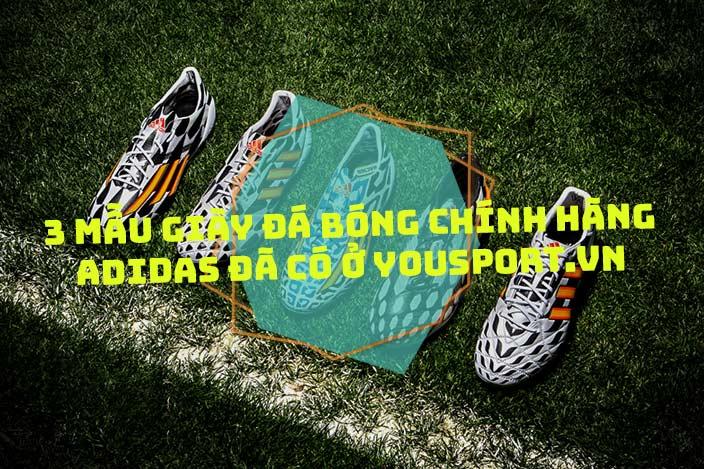 3 mẫu giày đá bóng chính hãng Adidas đã có ở Yousport.vn