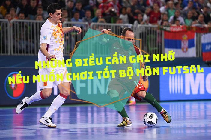 Những điều phải ghi nhớ nếu muốn chơi tốt bộ môn Futsal
