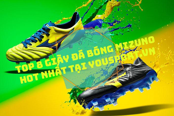 Top 8 mẫu giày đá bóng Mizuno HOT nhất tại Yousport.vn