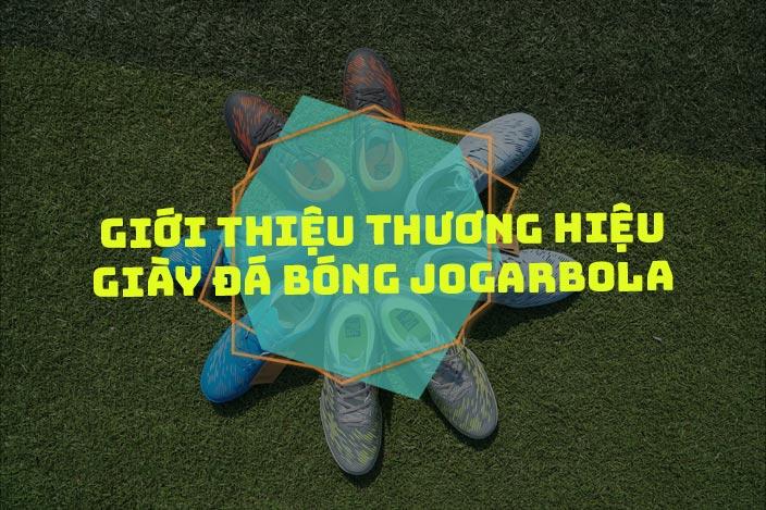 Giới thiệu về thương hiệu giày Jogarbola