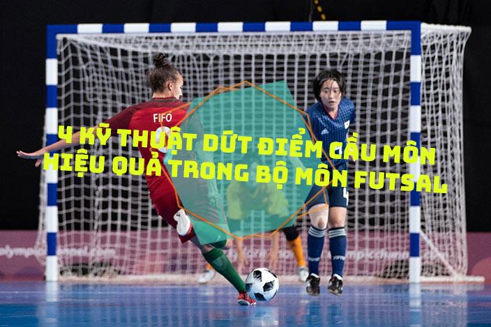 4 kỹ thuật dứt điểm cầu môn hiệu quả trong bộ môn Futsal