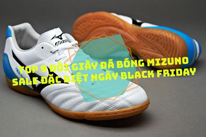 Top 9 đôi giày đá bóng Mizuno được sale ngày Black Friday 2020 tại Yousport.vn
