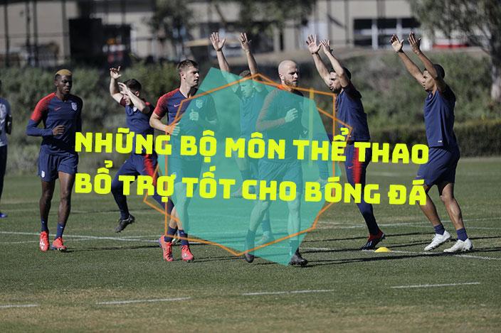 Những bộ môn thể thao bổ trợ tốt cho bóng đá