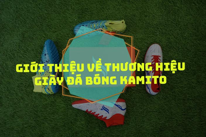 Giới thiệu thương hiệu giày Kamito
