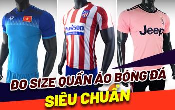 Cách chọn size quần áo bóng đá