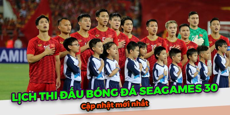 Lịch thi đấu bóng đá SEA Game 30