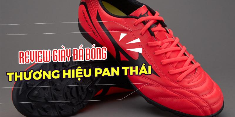 Review giày đá bóng Pan Thái 2019